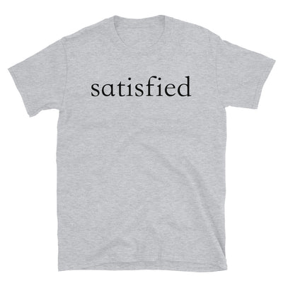 """Satisfied"" T-Shirt"