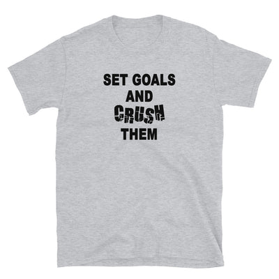 """Set Goals And Crush Them"" T-Shirt"