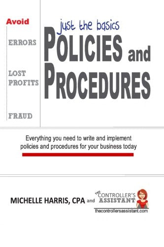 Policies & Procedures:  Just the Basics