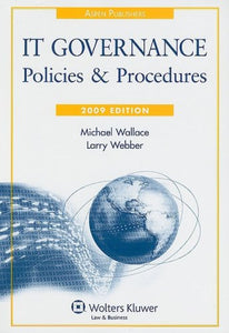 IT Governance: Policies and Procedures (IT Governance Policies & Procedures)