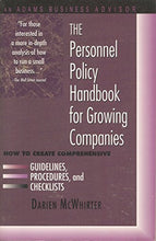 The Personnel Policy Handbook for Growing Companies: How to Create Comprehensive Guidelines, Procedures, and Checklists (Adams Business Advisors)