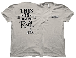 This is How We Roll Barrel Racing Swamp Cracker Cattle Company Shirt