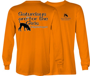 Southern Houndsman Saturdays are for Girls Also Long Sleeve Shirt