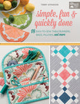 Simple, Fun and Quickly Done Book - 18 Easy-to-Sew Table Runners, Bags, Pillows, and More