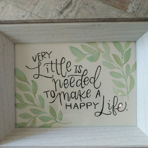 Very little is needed to make a happy life - calligraphy