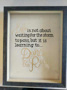 Life is not about waiting for the storm to pass calligraphy