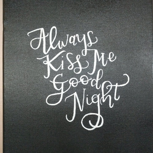 Always Kiss Me Good Night calligraphy wall hanging