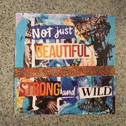 "Collage print, ""Strong and Wild,"" 8x8 inch"