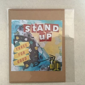 Stand Up, Force for Good, note card 4x5""