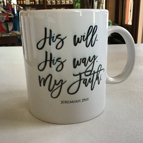 His Will. His way. My faith. Mug
