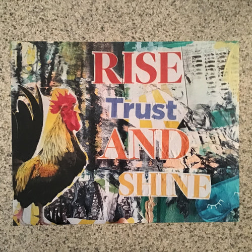 "Collage print, ""Rise Trust and Shine,"" 8x10 inch"