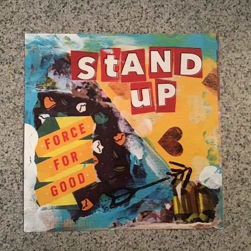 "Collage print, ""Stand up, force for good,"" 8x8 inch"