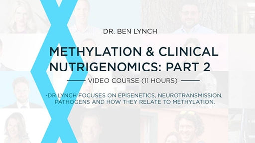 Methylation & Clinical Nutrigenomics: Part 2