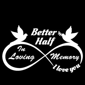 Better Half - I Love You Forever - In Loving Memory