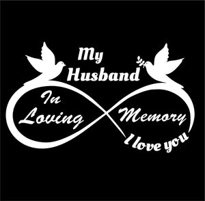 My Husband - I Love You Forever - In Loving Memory