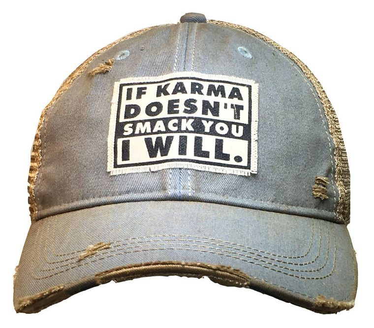 If Karma Doesn't Smack You I Will Distressed Trucker Cap