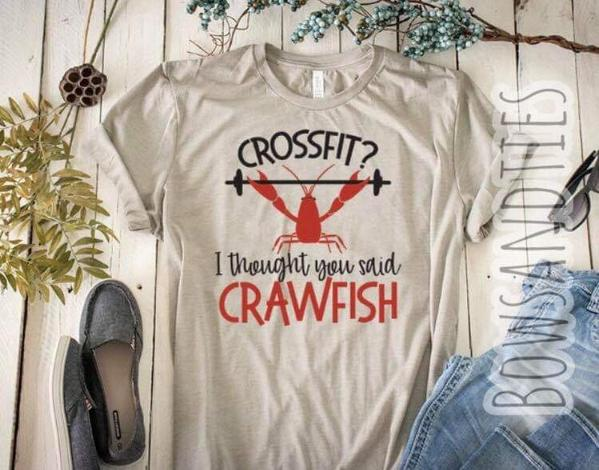"""Crossfit I thought You Said Crawfish"" Funny T-Shirt"