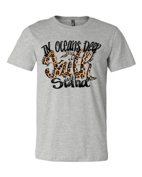 """In Oceans Deep My Faith Will Stand"" Religious Inspirational T-Shirt"