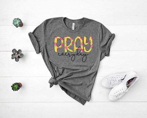 """Pray Everyday"" Motivational Religious T-Shirt"