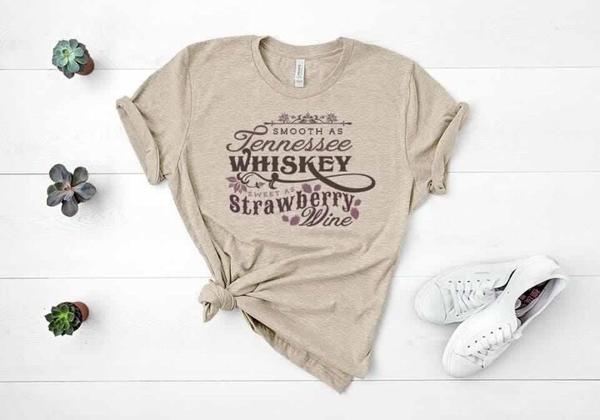 """Smooth As Tennessee Whiskey Sweet As Strawberry Wine"" T-Shirt"