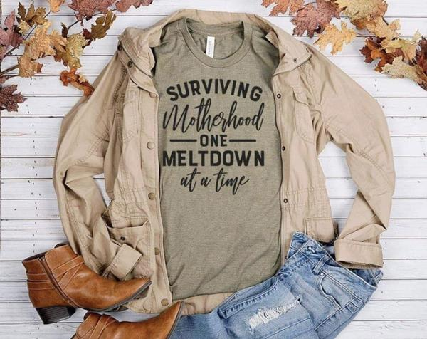 """Surviving Motherhood One Meltdown At A Time"" Mom T-Shirt"