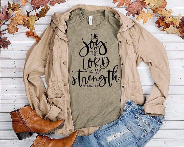 The Joy Of The Lord Is My Strength Religious T-Shirt
