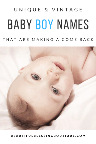 Unique and Vintage Baby Boy Names