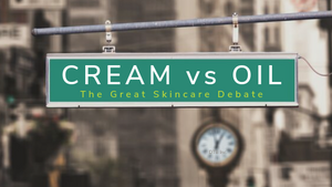 Skincare Debate: Cream vs Oil