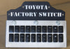 Rago Fabrication Toyota Factory Switch Display