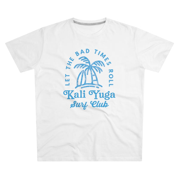 Let the Bad Times Roll | T-paita (S-5XL)