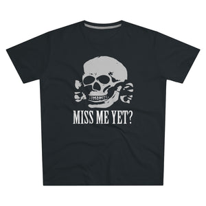 Miss me yet? | T-paita (S-5XL)