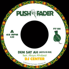 "DJ Centre - Dem Say Ah (Akoya Re-Rub) Gold Limited Gold 7"" Vinyl in Hand-Stamped Sleeve"
