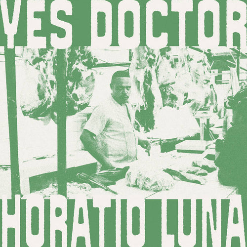 "Horatio Luna Yes Doctor 12"" LP"