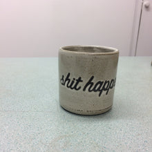 Miss Tash Ceramics Shit Happens Cup