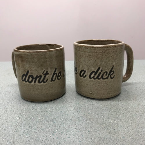 Miss Tash Ceramics Don't be a dick Cup