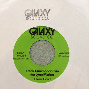 "Galaxy Sound Co 7"" Frank Cunimondo Trio ft Lynn Marino ""Feeling Good""/ Etta James & Sugar Pie DeSanto ""In the basement part 1"""
