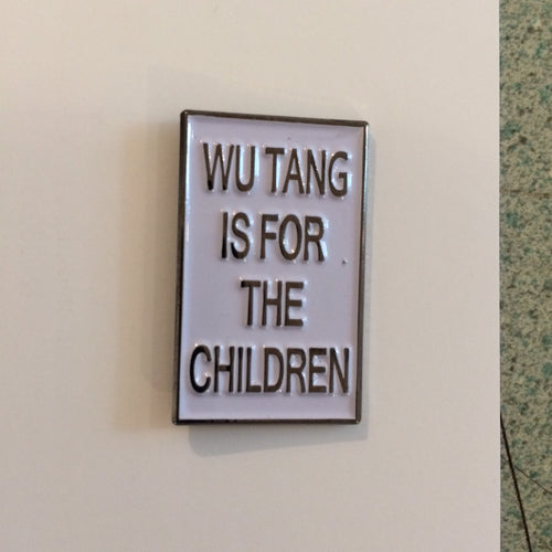 Wu Tang Is For The Children Enamel Pin