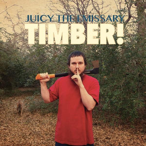 Juicy The Emissary - Timber LP