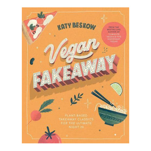Vegan Fakeways: Plant-based takeaway classics for the ultimate night in
