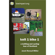 Knit 1 Bike 1: a knitting & cycling tour of Scotland