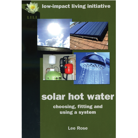 Solar Hot Water: Choosing, fitting & using a system