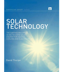 Solar Technology: The Earthscan Expert Guide to Using Solar