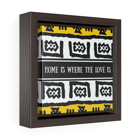Home is where the Love is... Square Framed Premium Gallery Wrap Canvas