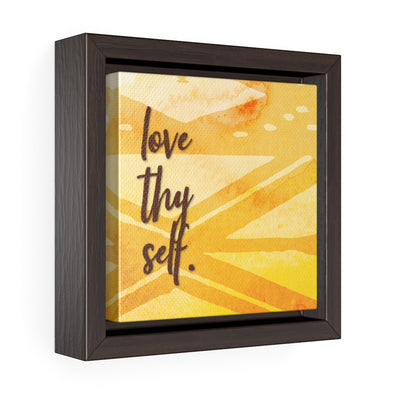 Love Thy Self... Square Framed Premium Gallery Wrap Canvas