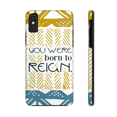 Born to Reign Case Mate Tough Phone Cases