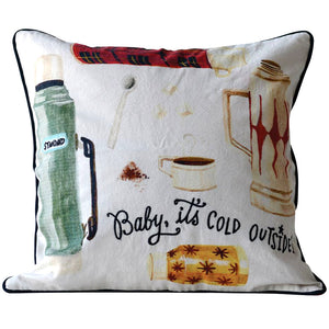 Baby It's Cold Outside Fall Winter Pillow