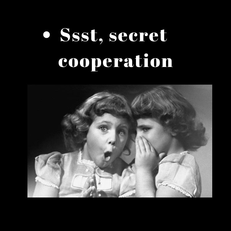 Pssst Secret Cooperation ! Guess who!