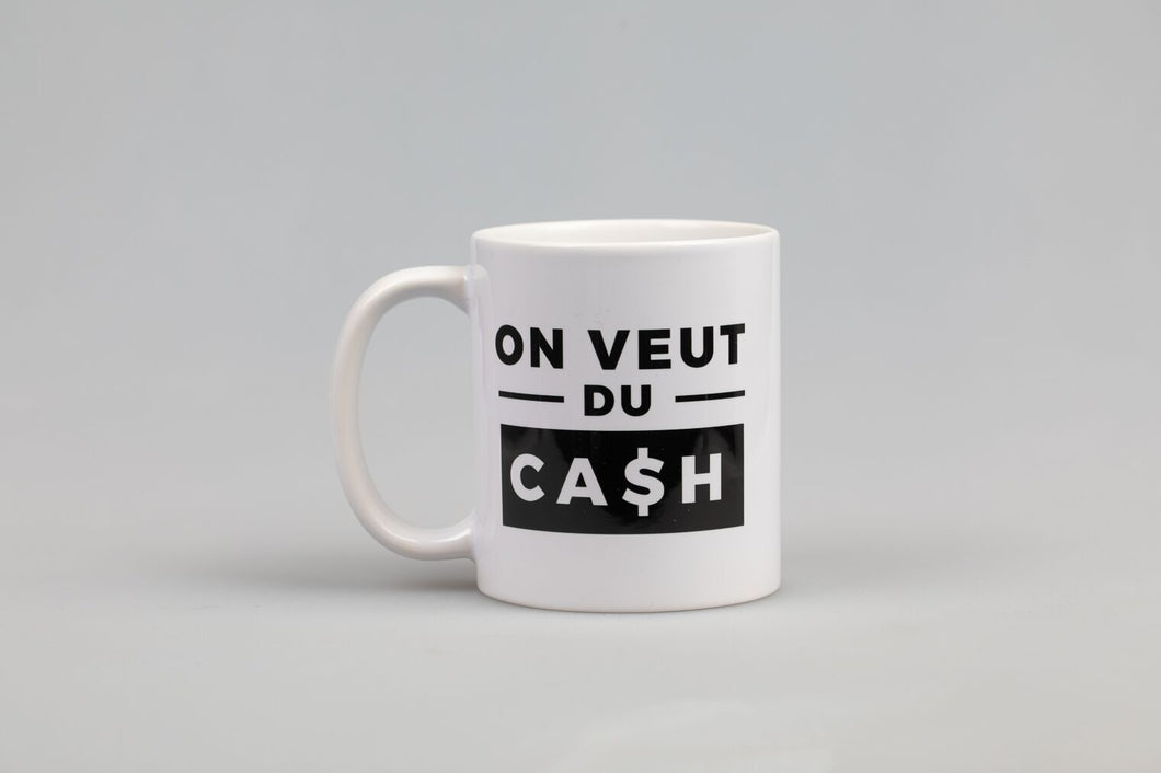 Mug - Mug On Veut Du Cash V2