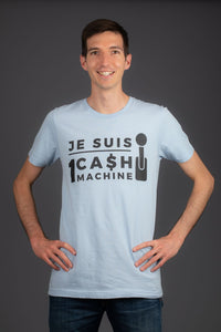 T-Shirt - Je Suis Une Cash Machine V1