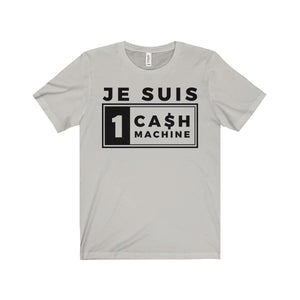 T-Shirt - Je Suis Une Cash Machine V2